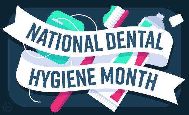October is National Dental Hygiene Month! Celebrate by scheduling an appointment
